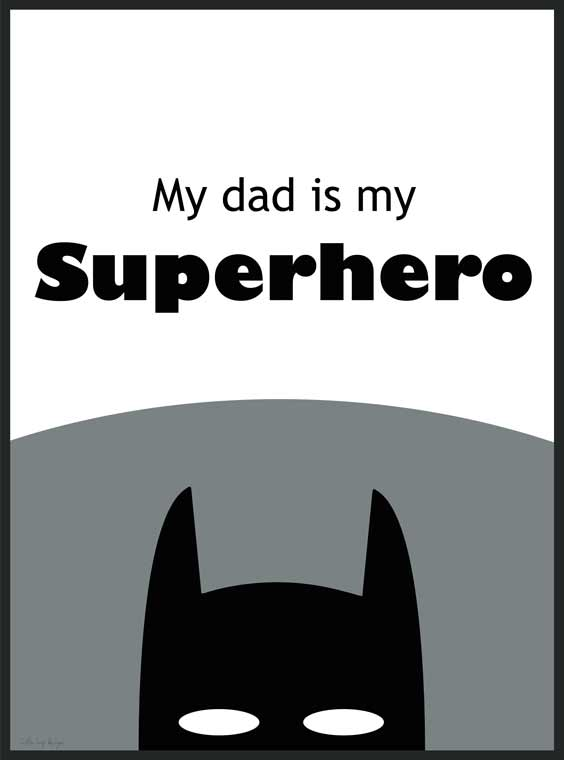 My dad is my superhero - Barnposter