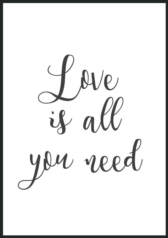 1025 - love is all you need, print, poster, affisch, tavla