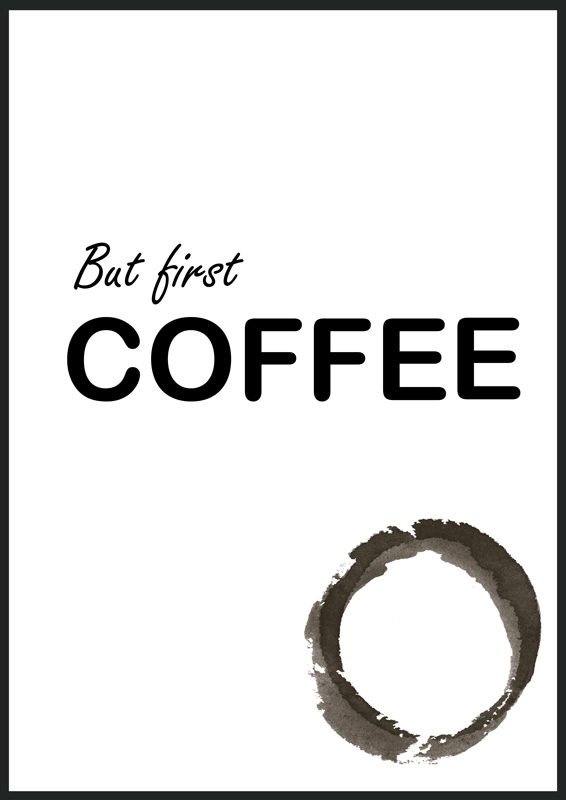 But first coffee print, poster, affisch, tavla
