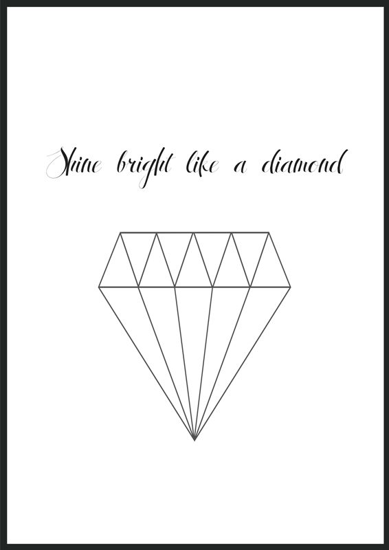 Shine bright like a diamond print, poster, affisch, tavla