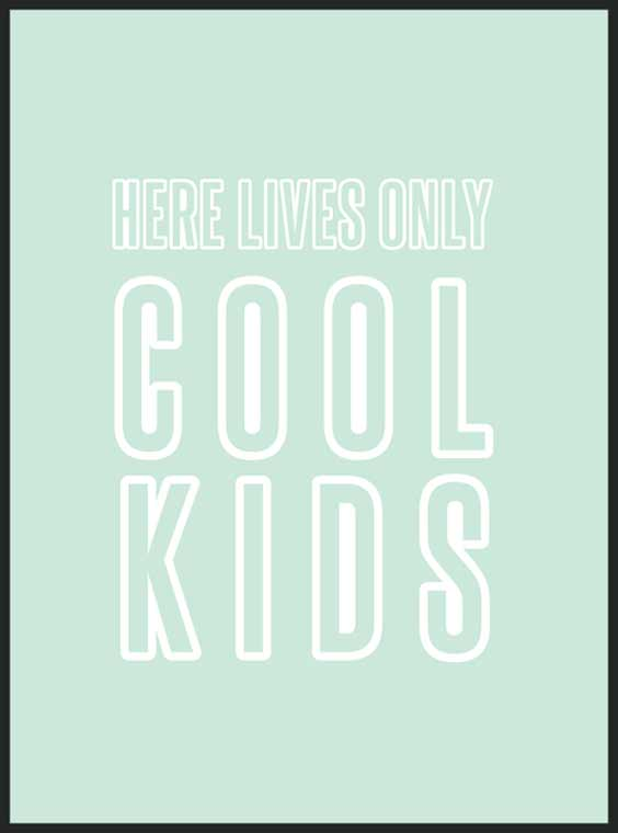 Here lives only cool kids - Barnposter