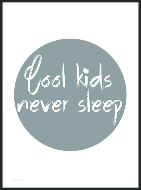 Cool kids never sleep, blå - Barnposter