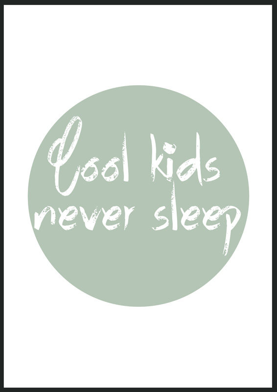 1109 Cool kids never sleep print, poster, affisch, tavla