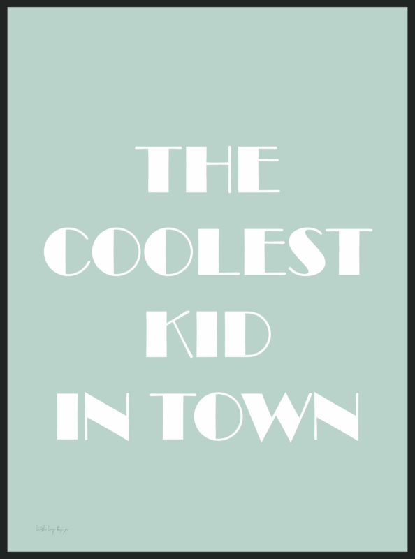 The coolest kid in town - barnposter
